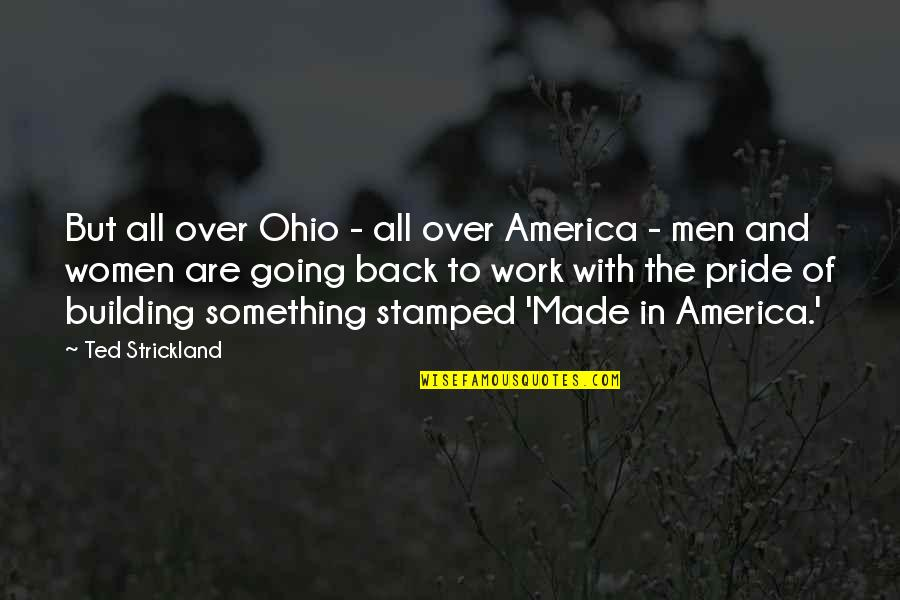Ohio Quotes By Ted Strickland: But all over Ohio - all over America