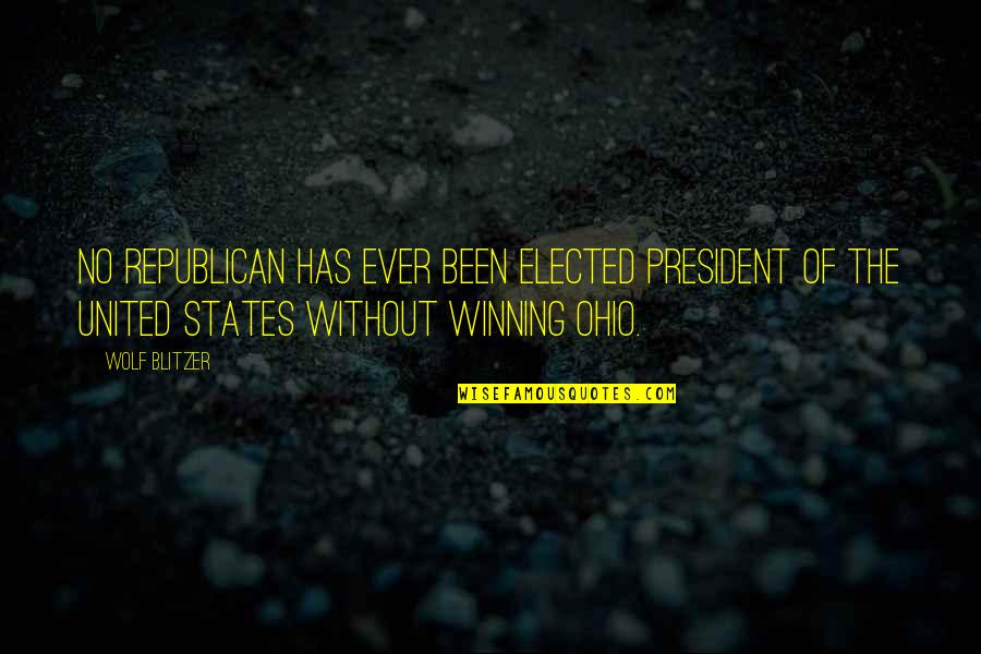 Ohio Quotes By Wolf Blitzer: No Republican has ever been elected president of