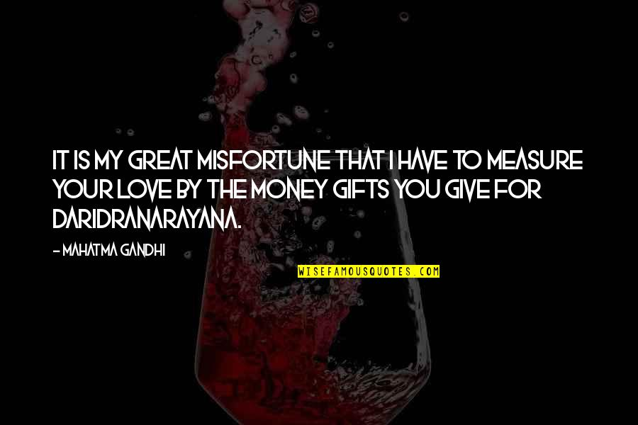 Oil Central Heating Quotes By Mahatma Gandhi: It is my great misfortune that I have