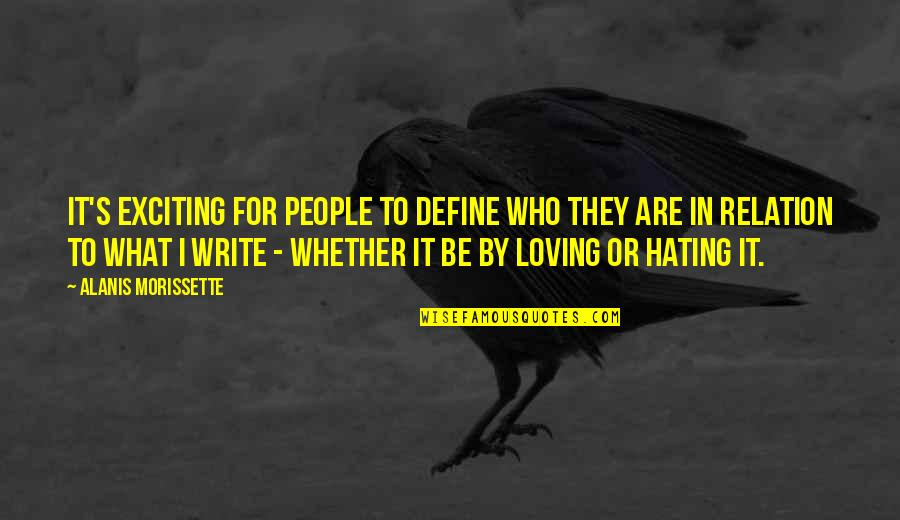 Ojiugo Quotes By Alanis Morissette: It's exciting for people to define who they