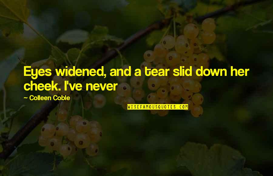 Ojiugo Quotes By Colleen Coble: Eyes widened, and a tear slid down her