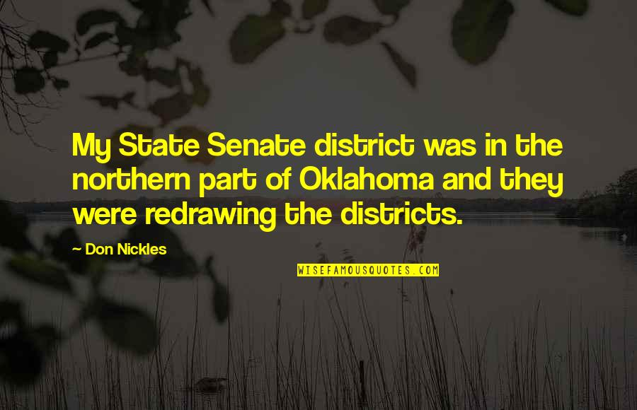Oklahoma State Quotes By Don Nickles: My State Senate district was in the northern