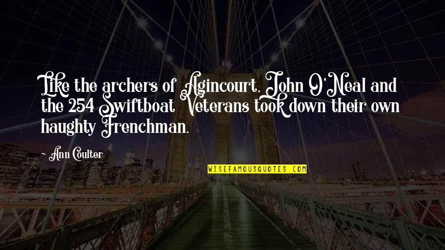 O'lantern Quotes By Ann Coulter: Like the archers of Agincourt, John O'Neal and