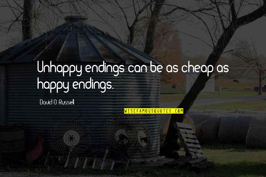 O'lantern Quotes By David O. Russell: Unhappy endings can be as cheap as happy