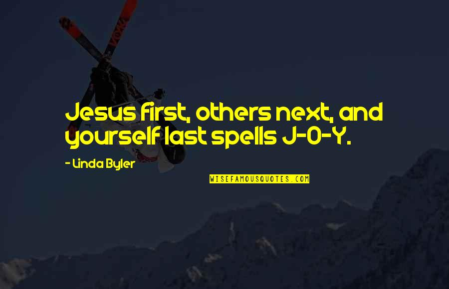 O'lantern Quotes By Linda Byler: Jesus first, others next, and yourself last spells