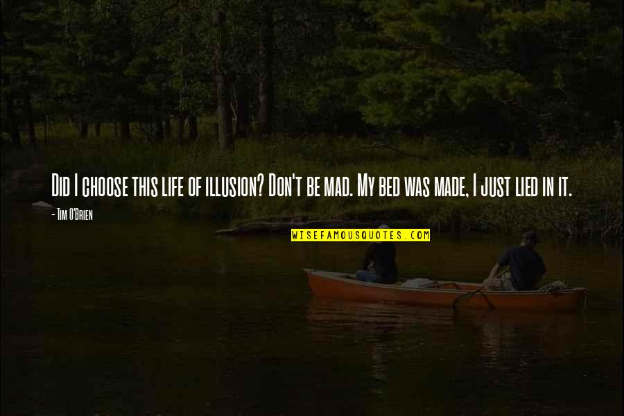 O'lantern Quotes By Tim O'Brien: Did I choose this life of illusion? Don't