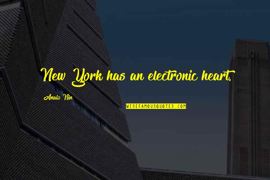 Olbermann Quotes By Anais Nin: New York has an electronic heart.