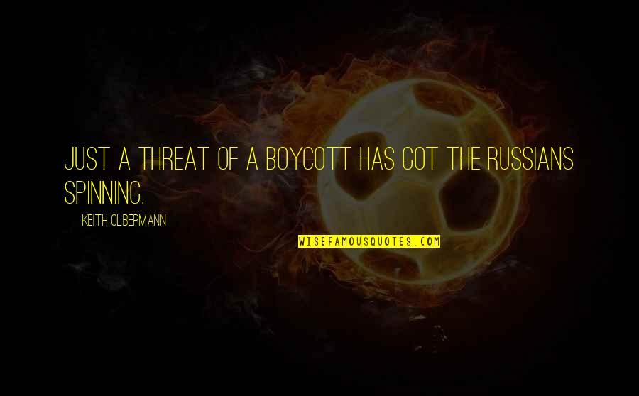 Olbermann Quotes By Keith Olbermann: Just a threat of a boycott has got