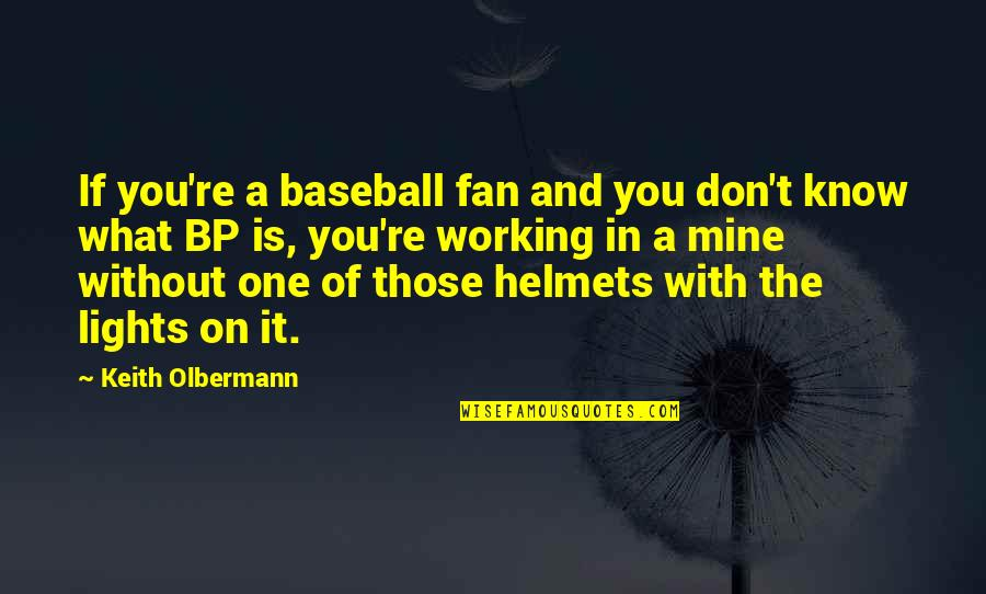 Olbermann Quotes By Keith Olbermann: If you're a baseball fan and you don't