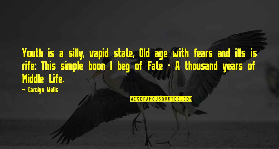 Old Age And Youth Quotes By Carolyn Wells: Youth is a silly, vapid state, Old age