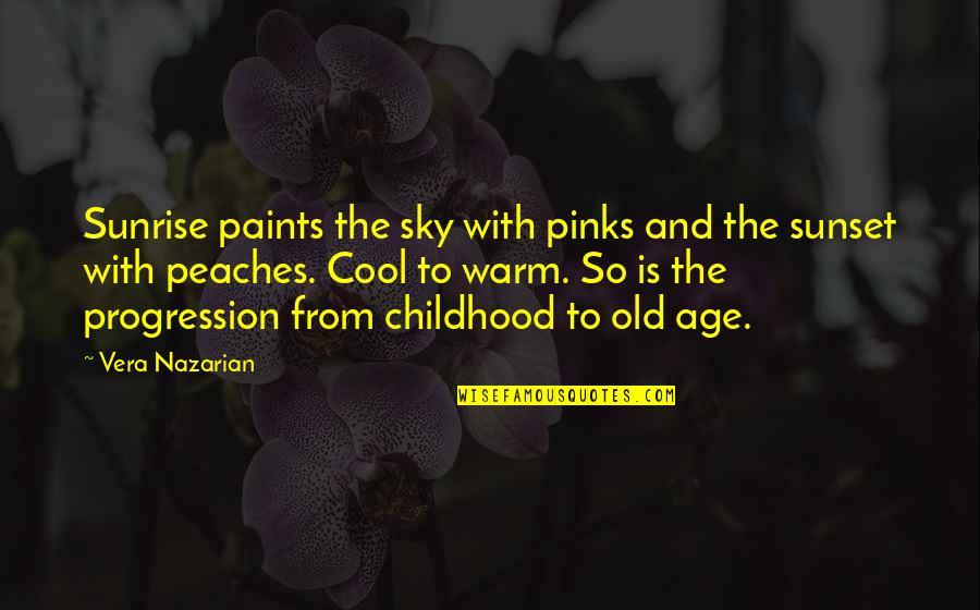 Old Age And Youth Quotes By Vera Nazarian: Sunrise paints the sky with pinks and the