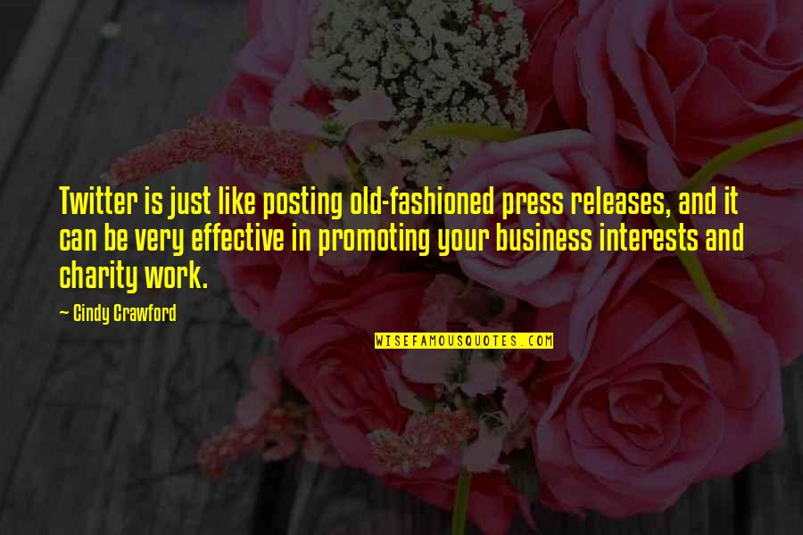 Old Fashioned Quotes By Cindy Crawford: Twitter is just like posting old-fashioned press releases,