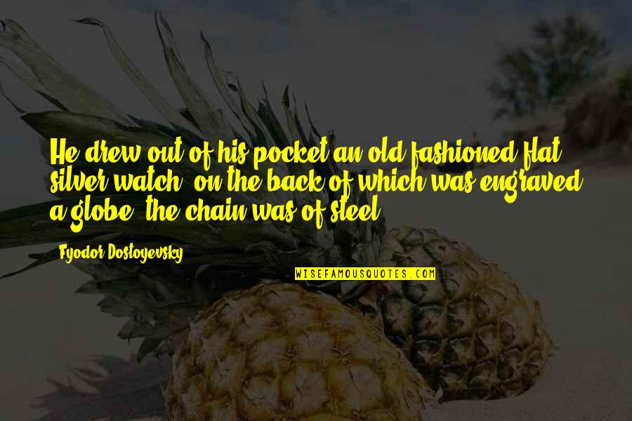 Old Fashioned Quotes By Fyodor Dostoyevsky: He drew out of his pocket an old-fashioned