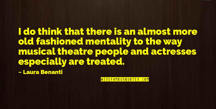 Old Fashioned Quotes By Laura Benanti: I do think that there is an almost