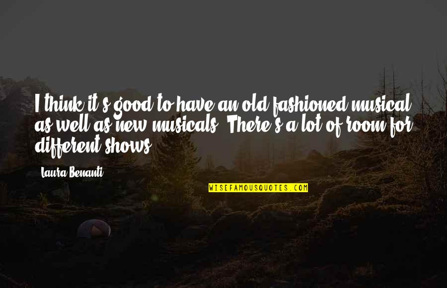 Old Fashioned Quotes By Laura Benanti: I think it's good to have an old