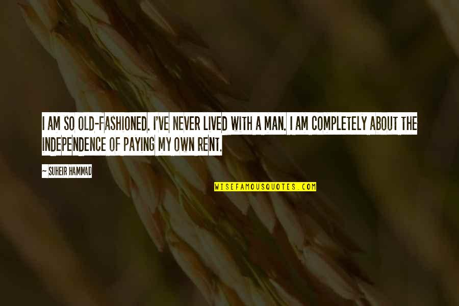 Old Fashioned Quotes By Suheir Hammad: I am so old-fashioned. I've never lived with