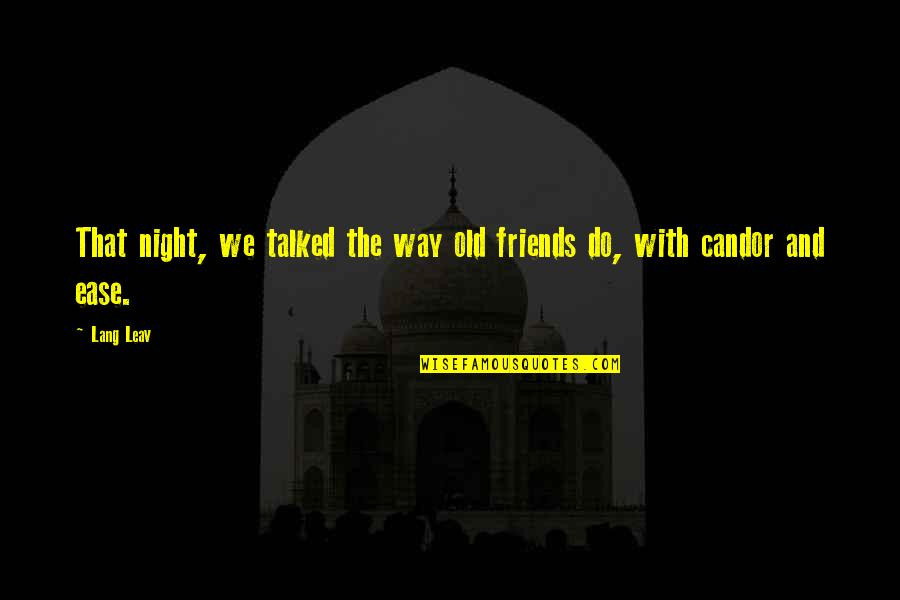 Old Friends And Quotes By Lang Leav: That night, we talked the way old friends