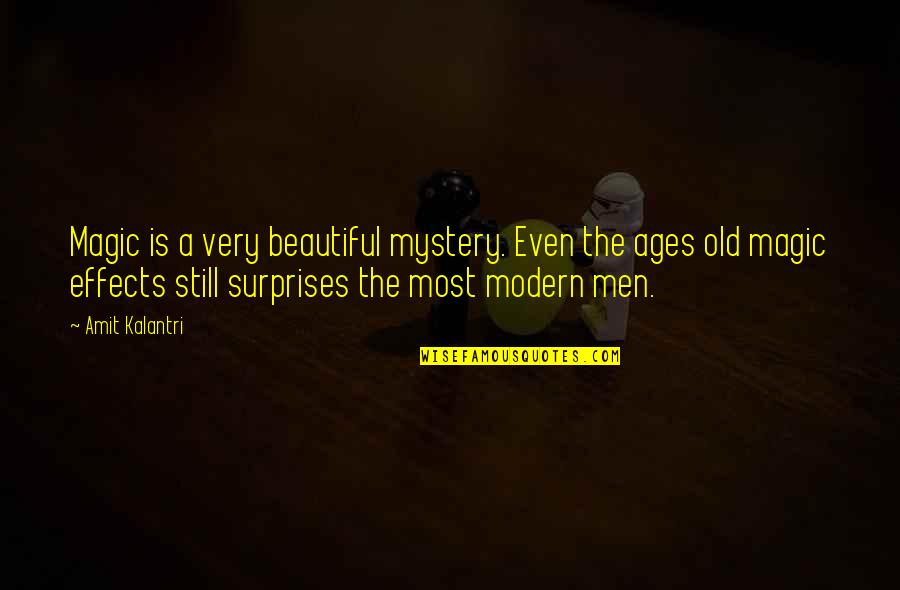 Old Is Beautiful Quotes By Amit Kalantri: Magic is a very beautiful mystery. Even the