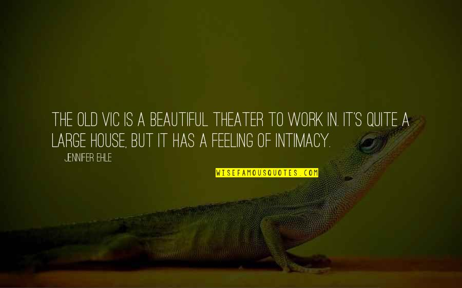 Old Is Beautiful Quotes By Jennifer Ehle: The Old Vic is a beautiful theater to
