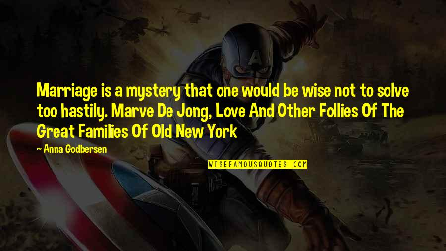 Old Is Wise Quotes By Anna Godbersen: Marriage is a mystery that one would be