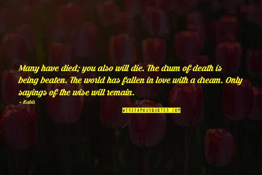 Old Is Wise Quotes By Kabir: Many have died; you also will die. The