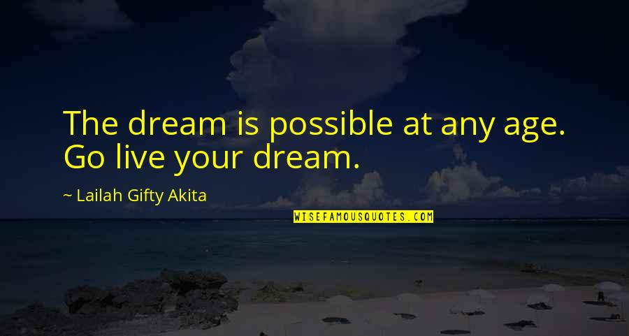 Old Is Wise Quotes By Lailah Gifty Akita: The dream is possible at any age. Go