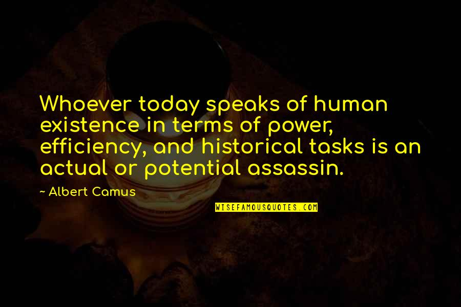 Old Quirky Quotes By Albert Camus: Whoever today speaks of human existence in terms