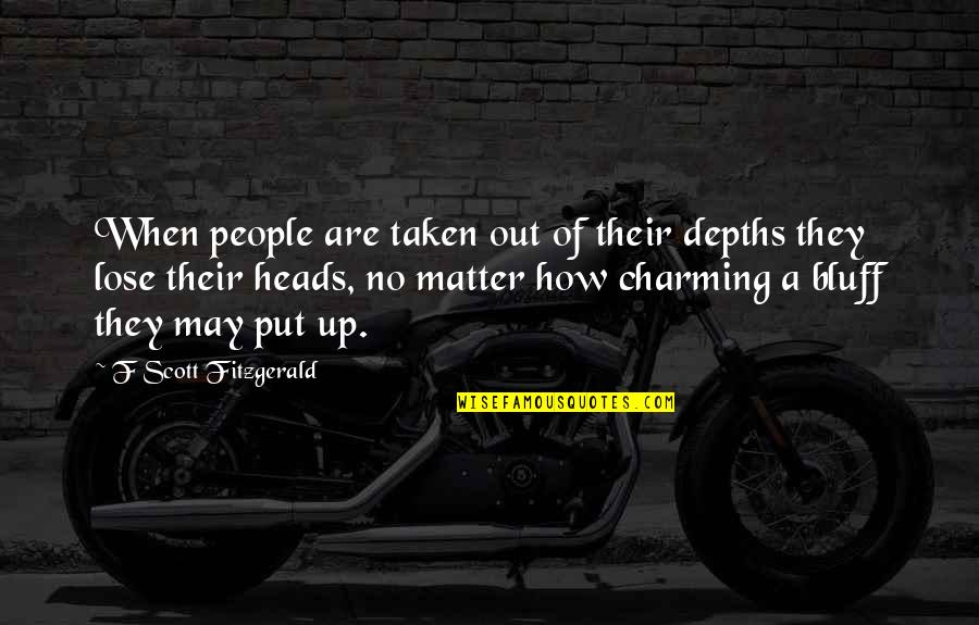 Old Quirky Quotes By F Scott Fitzgerald: When people are taken out of their depths