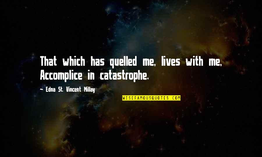 Old Structure Quotes By Edna St. Vincent Millay: That which has quelled me, lives with me,