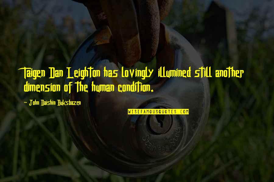 Old Structure Quotes By John Daishin Buksbazen: Taigen Dan Leighton has lovingly illumined still another