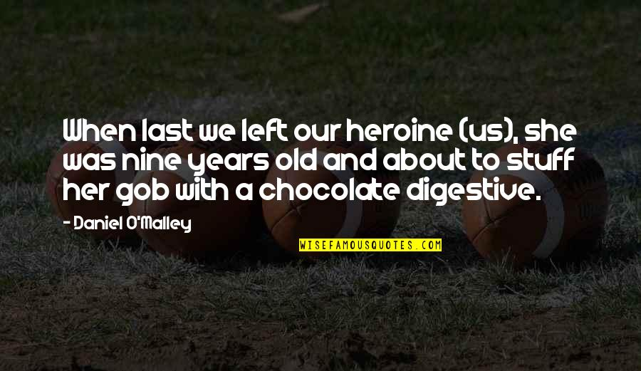 Old Stuff Quotes By Daniel O'Malley: When last we left our heroine (us), she