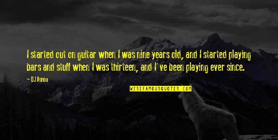Old Stuff Quotes By DJ Ashba: I started out on guitar when I was
