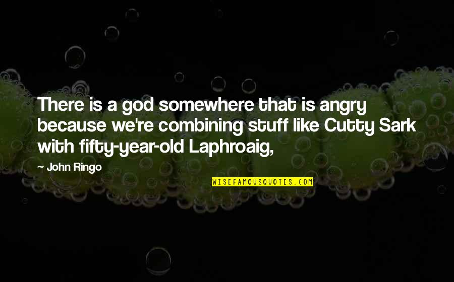 Old Stuff Quotes By John Ringo: There is a god somewhere that is angry