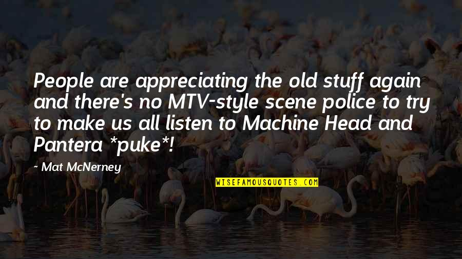 Old Stuff Quotes By Mat McNerney: People are appreciating the old stuff again and