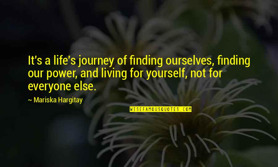 Older Boyfriends Quotes By Mariska Hargitay: It's a life's journey of finding ourselves, finding