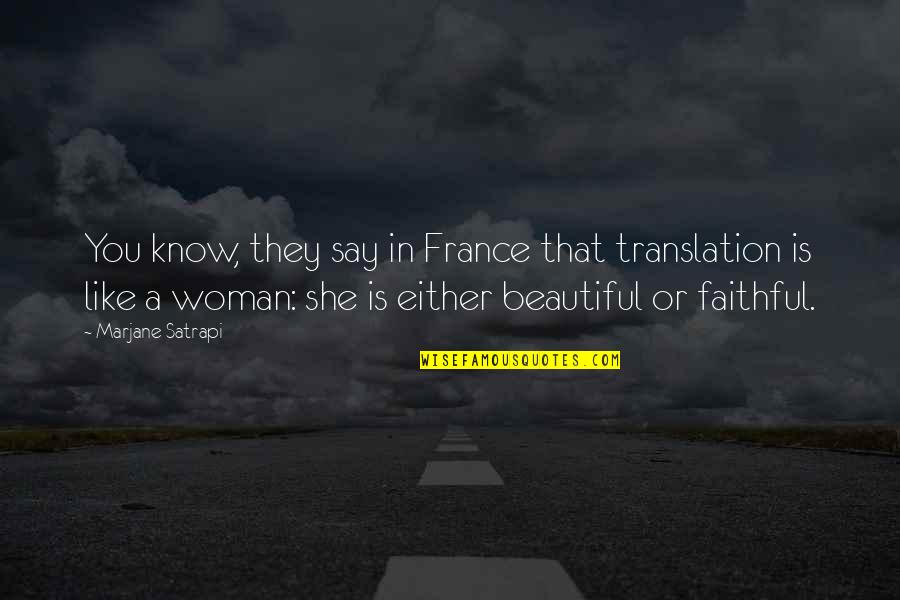 Older Brothers And Little Sisters Quotes By Marjane Satrapi: You know, they say in France that translation