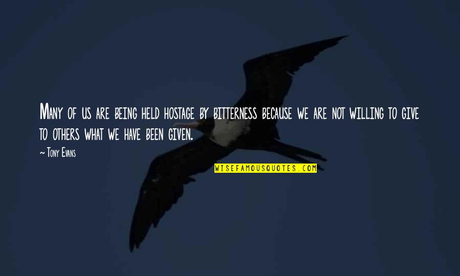 Older Brothers And Little Sisters Quotes By Tony Evans: Many of us are being held hostage by