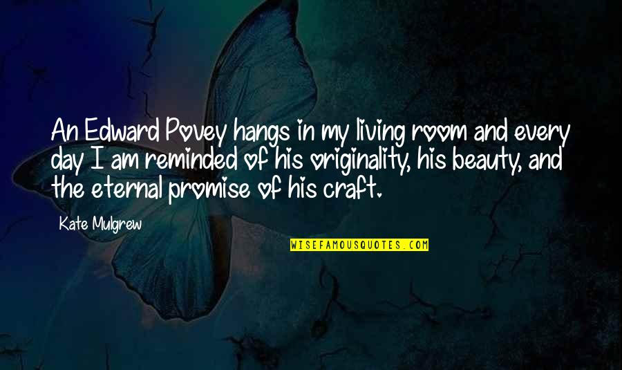 Oldies Love Song Quotes By Kate Mulgrew: An Edward Povey hangs in my living room