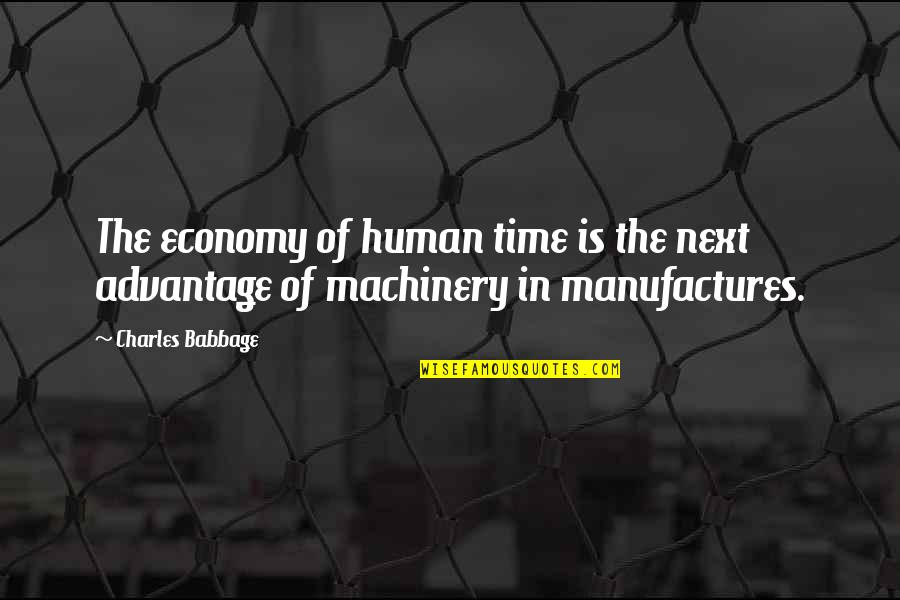 Oleaginously Quotes By Charles Babbage: The economy of human time is the next