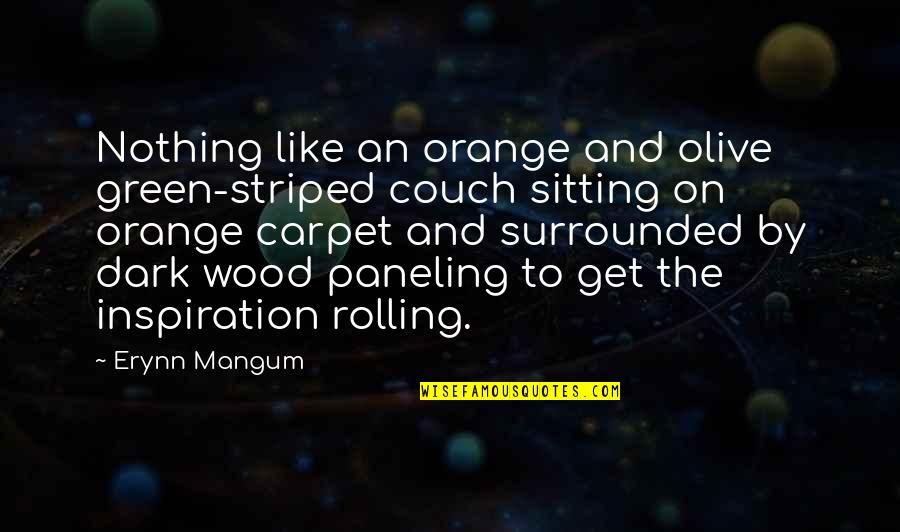 Olive You Quotes By Erynn Mangum: Nothing like an orange and olive green-striped couch