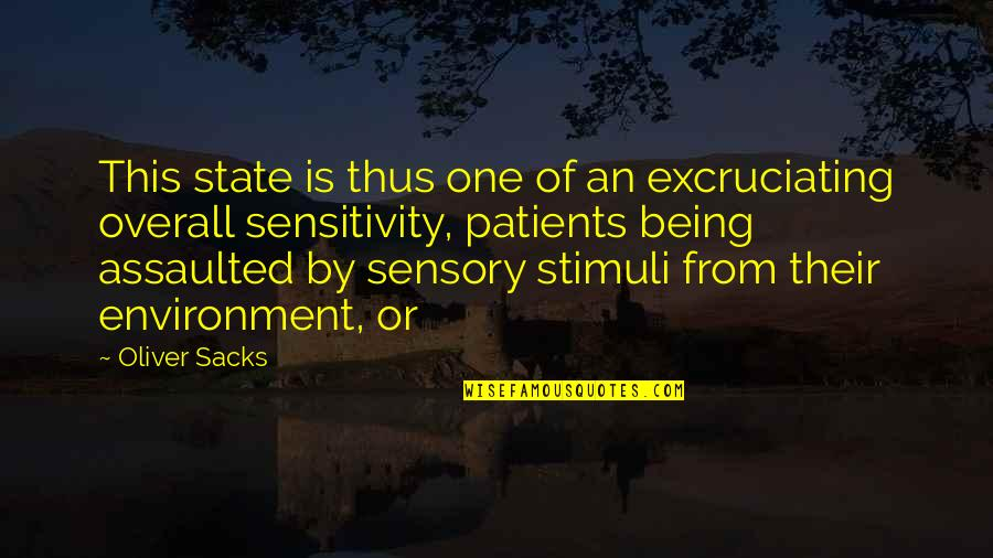 Oliver Sacks Quotes By Oliver Sacks: This state is thus one of an excruciating