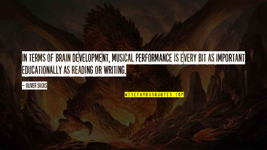 Oliver Sacks Quotes By Oliver Sacks: In terms of brain development, musical performance is