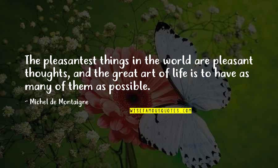 Olivia Loves Cesario Quotes By Michel De Montaigne: The pleasantest things in the world are pleasant