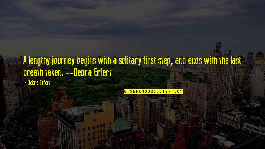 Olvidarte Quotes By Debra Erfert: A lengthy journey begins with a solitary first