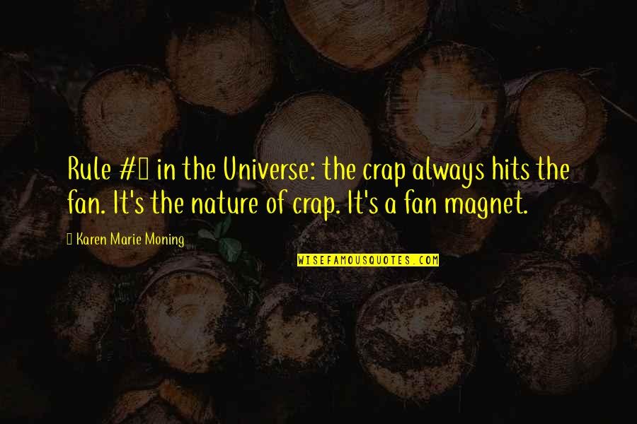 O'malley Quotes By Karen Marie Moning: Rule #1 in the Universe: the crap always
