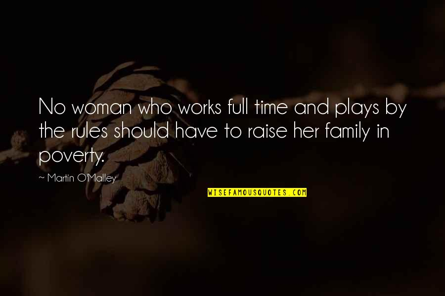 O'malley Quotes By Martin O'Malley: No woman who works full time and plays