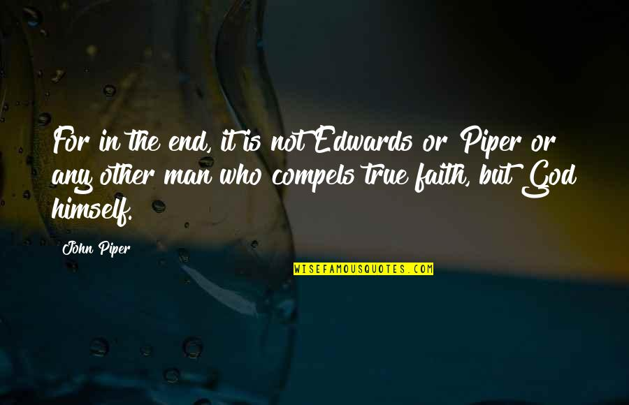 Omar The Wire Quotes By John Piper: For in the end, it is not Edwards