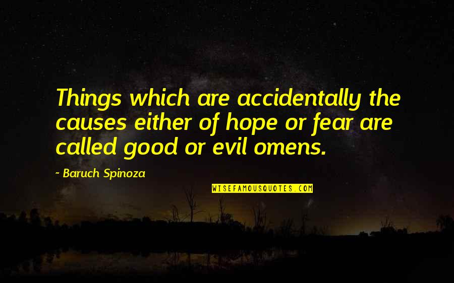 Omens Quotes By Baruch Spinoza: Things which are accidentally the causes either of