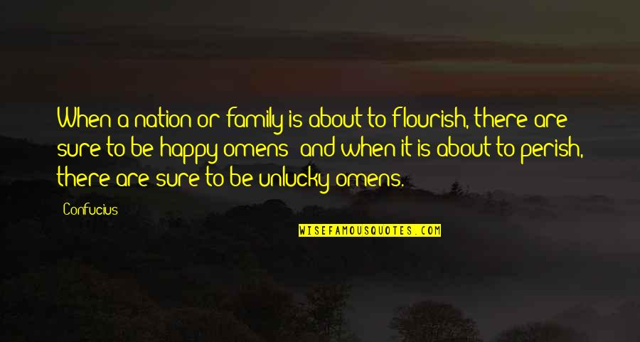 Omens Quotes By Confucius: When a nation or family is about to