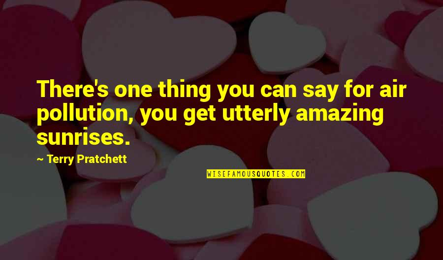 Omens Quotes By Terry Pratchett: There's one thing you can say for air
